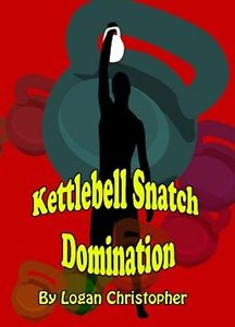 kettlebell snatch domination